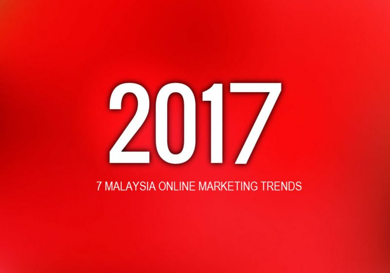 2017_malaysia_online_marketing_trends